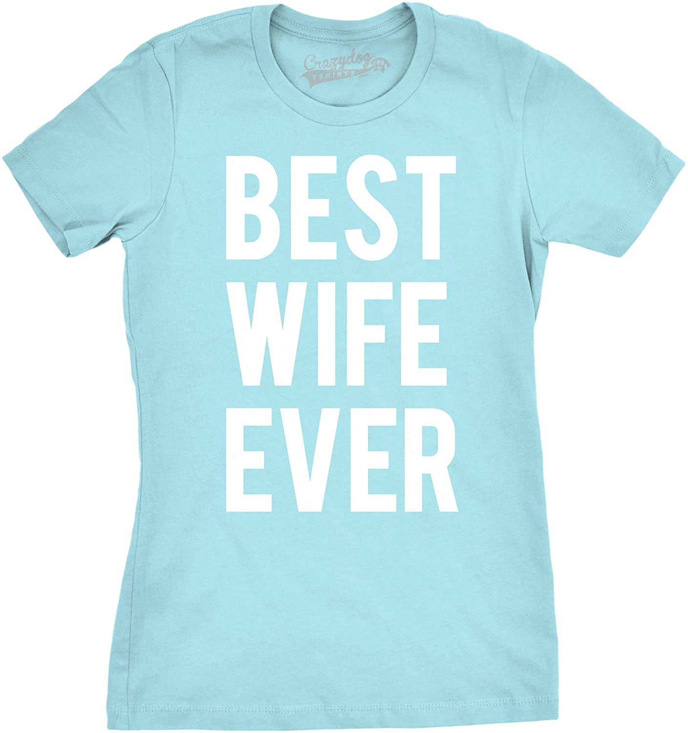 cd354df5d Amazon.com: Womens Best Wife Ever T Shirt Cute Tee for Significant Other:  Clothing