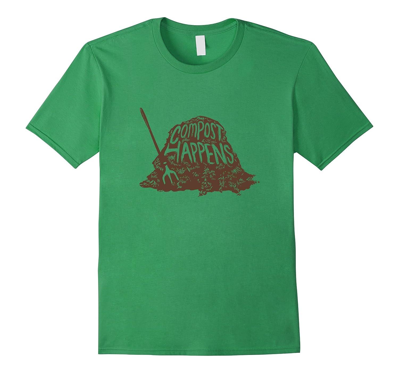 COMPOST HAPPENS | Funny Gardening, Gardener T-shirt-TH