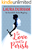 To Love and To Perish (Annabelle Archer Wedding Planner Mystery Book 10)