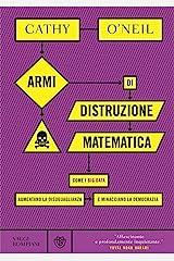 Armi di distruzione matematica. Come i big data aumentano la disuguaglianza e minacciano la democrazia Capa dura
