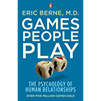 Games People Play: The Psychology of Human Relationships (English Edition)