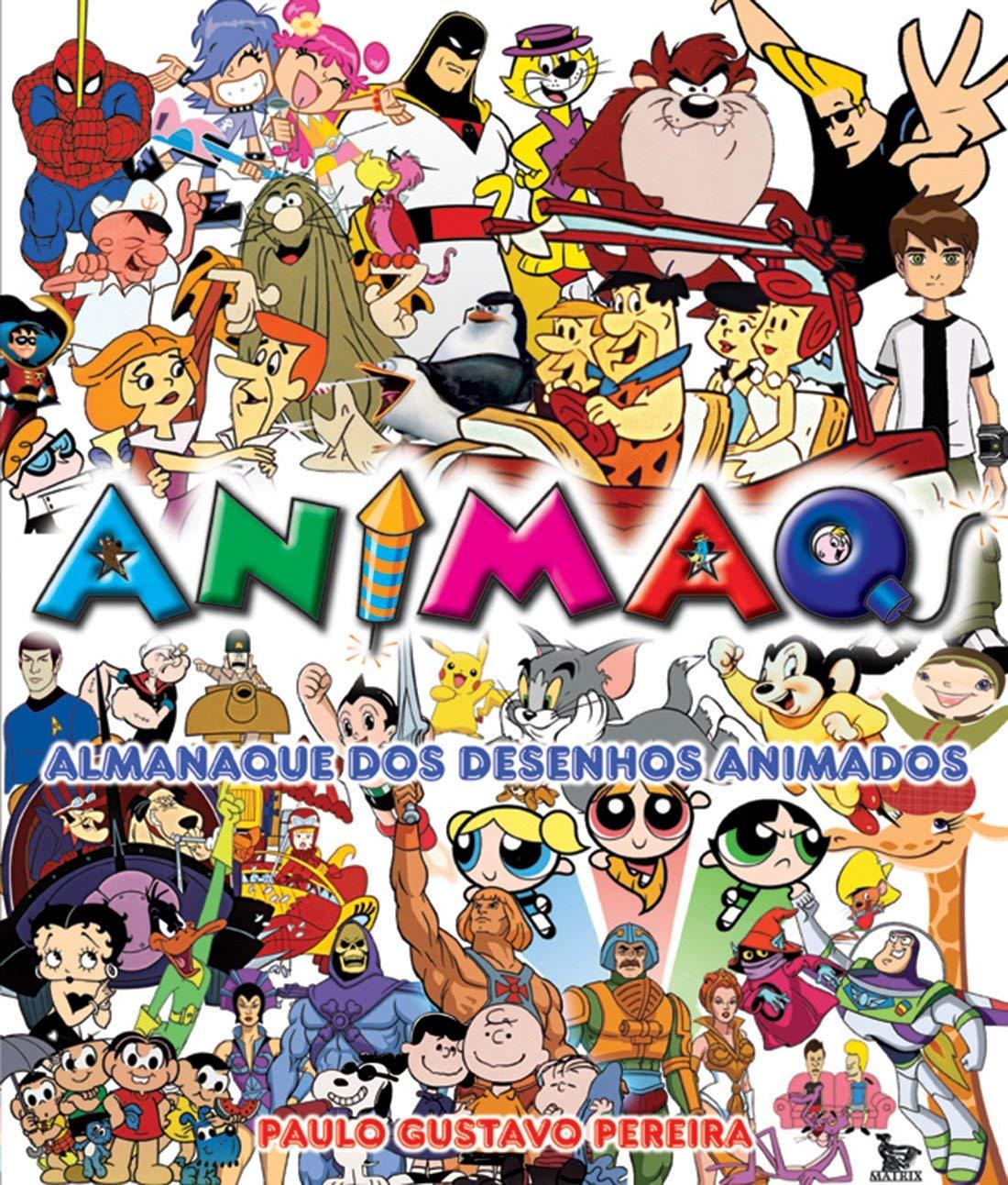 Animaq Almanaque Dos Desenhos Animados Paulo Gustavo Pereira 9788577881468 Amazon Com Books
