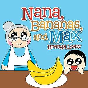 Nana, Bananas, and Max
