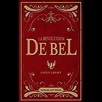 La Revolución De Bel: Magia Negra y Magia Blanca (Spanish Edition)