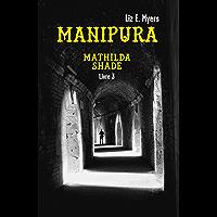Manipura: Mathilda Shade - Livre 3