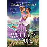 When You Wish Upon a Duke (Awakened by a Kiss, 2)