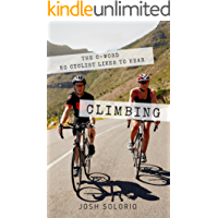 Climbing: The C-Word No Cyclist Likes To Hear (Cycling Tips to Climb Hills Like a Pro)