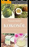 Wundermittel Kokosöl: Die Geheimwaffe für Gesundheit und Schönheit
