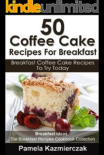 50 Coffee Cake Recipes For Breakfast – Breakfast Coffee Cake Recipes To Try Today (Breakfast