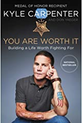 You Are Worth It: Building a Life Worth Fighting For Kindle Edition