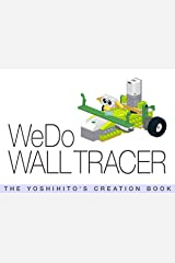WeDo WALL TRACER: THE YOSHIHITO'S CREATION BOOK Kindle Edition