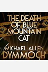 The Death of Blue Mountain Cat Audible Audiobook