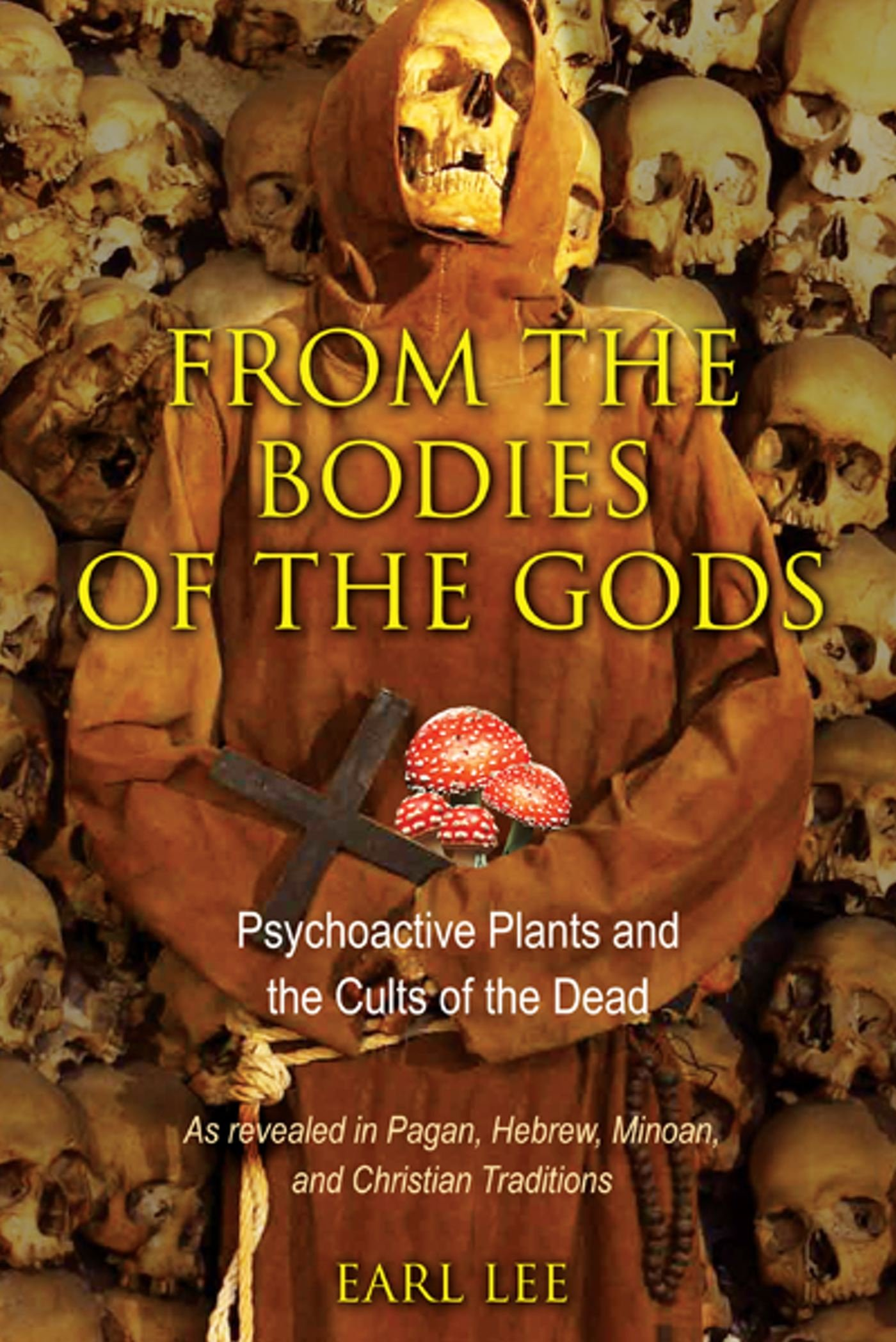 Read Online From the Bodies of the Gods: Psychoactive Plants and the Cults of the Dead PDF