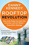 Rooftop Revolution: How Solar Power Can Save Our Economy#and Our Planet#from Dirty Energy
