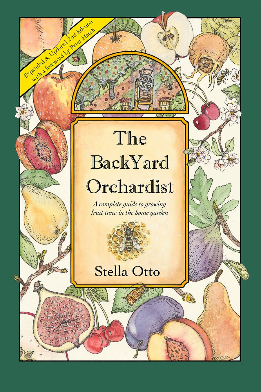 The Backyard Orchardist: A complete guide to growing fruit trees in the home garden, 2nd Edition