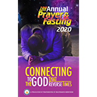 Annual 100 Days Prayer and Fasting: Connecting To The God That Reverse Times (English Edition)