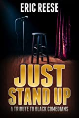 Just Stand Up: A Tribute to Black Comedians Kindle Edition