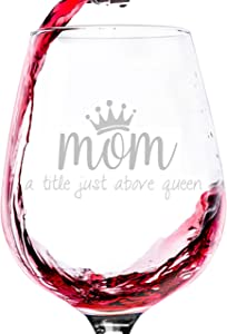 Mom/Queen Wine Glass - Best Mothers Day Gifts for Mom, Women - Unique Birthday Gift Idea for Her from Daughter, Son, Husband - Fun Novelty Bday Present for a Wife, New Parent, Friend, Adult Sister
