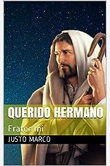 Querido Hermano: Frater mi (La Sagrada Familia de Nazaret nº 3) (Spanish Edition) Kindle Edition