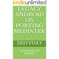 Legacy Android OS Porting MediaTek: OS PORTING FOR NEWBIES