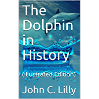 The Dolphin in History: (Illustrated Edition0 (English Edition)
