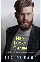 Her Lucky Charm: A Friends to Lovers Romance: A Different Kind of Love Romance Kindle Edition