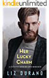 Her Lucky Charm: A Friends to Lovers Romance: A Different Kind of Love Romance