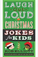 Laugh-Out-Loud Christmas Jokes for Kids (Laugh-Out-Loud Jokes for Kids) Kindle Edition