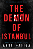The Demon of Istanbul (The Demon Series  Book 2)