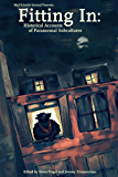 Fitting In: Historical Accounts of Paranormal Subcultures (Mad Scientist Journal Presents Book 3)