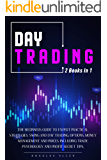 Day Trading: 2 books in 1: The Beginners Guide To Expert Practical Strategies. Swing And Day Trading, Options, Money…