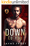 Down To You: A Rock Star Romance (Sixth Street Band Series Book 5)