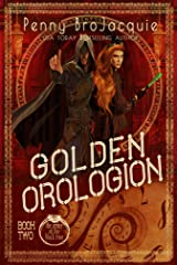 Golden Orologion: a time travel academy story (The Order of the Black Rose Book 2) Kindle Edition