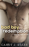 Bad Boy Redemption (Bad Boy Rock Star Book 3)