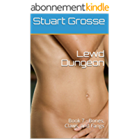 Lewd Dungeon: Book 7 - Bones, Claws, and Fangs (English Edition)