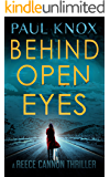 Behind Open Eyes: An absolutely gripping mystery suspense novel (A Reece Cannon Thriller)