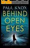 Behind Open Eyes: An absolutely gripping mystery suspense novel (A Reece Cannon Thriller)