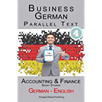 Learn German - Business German (4): Parallel Text Accounting & Finance (Short Stories) English - German (English Edition)