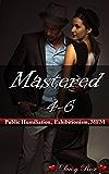 Mastered 4-6: Public Humiliation, Exhibitionism, MFM