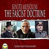 Benito Mussolini: The Fascist Doctrine