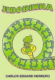 Livro Infantil para filho ser feliz: Jibobinha: Jibobinha: como ser feliz sendo o que você é? ?