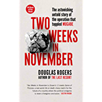 Two Weeks in November: The astonishing untold story of the operation that toppled Mugabe (English Edition)