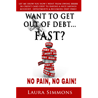 Want To Get Out Of debt...Fast? (English Edition)