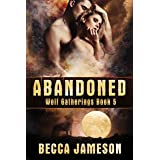 Abandoned (Wolf Gatherings Book 5)
