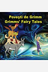 Povesti de Grimm. Grimms' Fairy Tales. Bilingual book in Romanian and English: Dual Language Picture Book for KIds (Romanian Edition) Kindle Edition