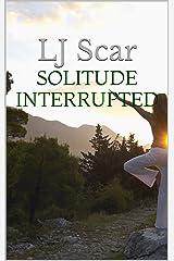 Solitude Interrupted Kindle Edition