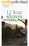 Solitude Interrupted