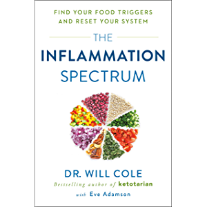 The Inflammation Spectrum: Find Your Food Triggers and Reset Your System
