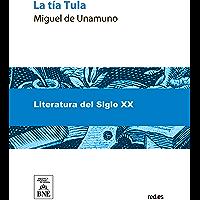 La tia Tula (Spanish Edition)