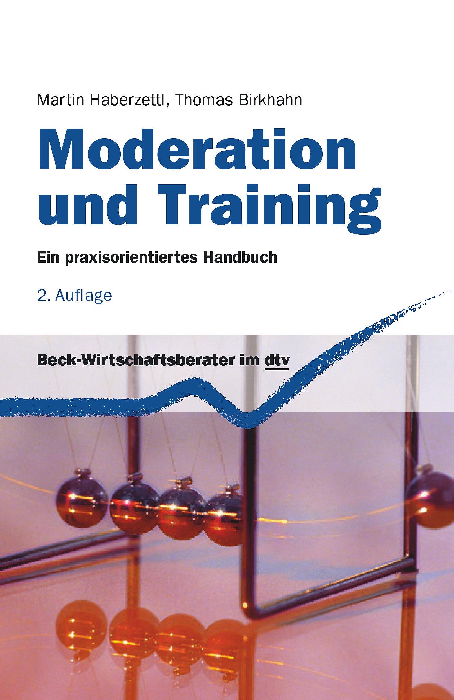moderation-und-training-ein-praxisorientiertes-handbuch-dtv-beck-wirtschaftsberater